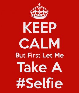 keep-calm-but-first-let-me-take-a-selfie-3
